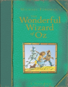 Michael Foreman's The Wonderful Wizard of Oz, Hardback Book