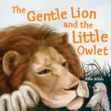 The Gentle Lion and Little Owlet, Paperback Book