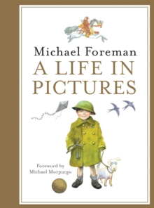 Michael Foreman: A Life in Pictures, Hardback Book