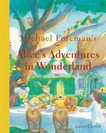 Michael Foreman's Alice's Adventures in Wonderland (2015 edition), Hardback Book