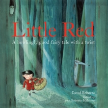 Little Red : A Howlingly Good Fairy Tale with a Twist, Paperback Book
