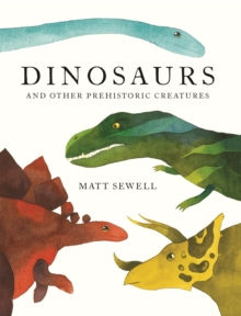 Dinosaurs : and other prehistoric creatures, Hardback Book