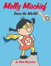 Molly Mischief Saves the World, Paperback / softback Book