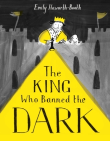 The King Who Banned the Dark, Paperback / softback Book