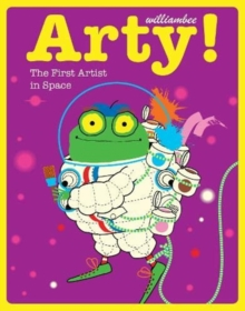Arty! The First Artist in Space, Paperback / softback Book