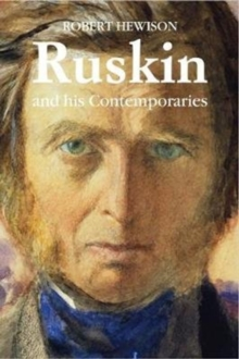 Ruskin and His Contemporaries, Paperback / softback Book