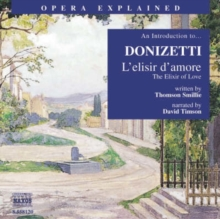 """L'Elisir D'Amore"" : An Introduction to Donizetti's Opera, eAudiobook MP3 eaudioBook"