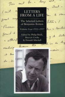 Letters from a Life: The Selected Letters of Benjamin Britten, 1913-1976 : Volume Four: 1952-1957, Hardback Book