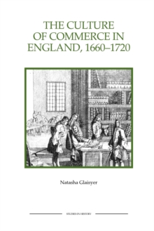 The Culture of Commerce in England, 1660-1720, Paperback / softback Book