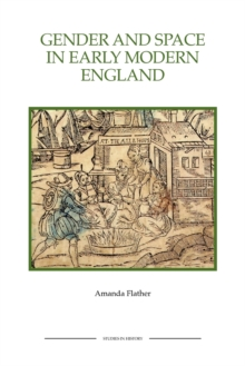 Gender and Space in Early Modern England, Paperback / softback Book