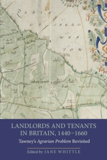 Landlords and Tenants in Britain, 1440-1660 : Tawney's <I>Agrarian Problem</I> Revisited, Paperback Book