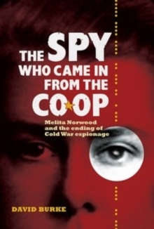 The Spy Who Came In From the Co-op - Melita Norwood and the Ending of Cold War Espionage, Paperback / softback Book