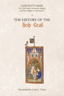 Lancelot-Grail: 1. The History of the Holy Grail : The Old French Arthurian Vulgate and Post-Vulgate in Translation, Paperback Book