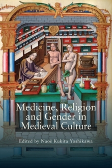 Medicine, Religion and Gender in Medieval Culture, Hardback Book