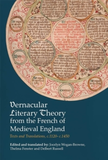 Vernacular Literary Theory from the French of Medieval England : Texts and Translations, c.1120-c.1450, Hardback Book