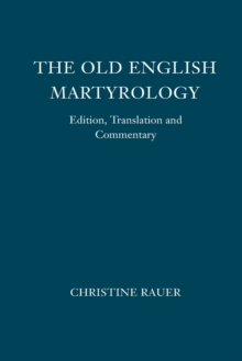 The <I>Old English Martyrology</I> : Edition, Translation and Commentary, Paperback Book