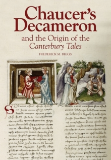 Chaucer's Decameron and the Origin of the <I>Canterbury Tales</I>, Hardback Book