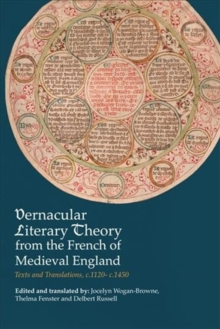 Vernacular Literary Theory from the French of Medieval England : Texts and Translations, c.1120-c.1450, Paperback Book