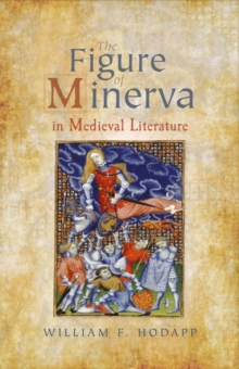 The Figure of Minerva in Medieval Literature, Hardback Book
