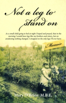 Not a Leg to Stand on, Paperback / softback Book