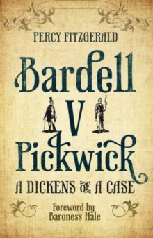 Bardell v Pickwick : A Dickens of a Case, Paperback Book