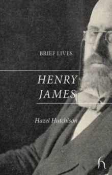 Brief Lives: Henry James, Paperback Book