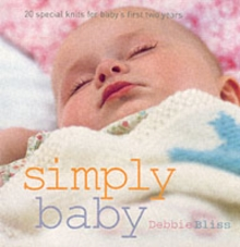 Simply Baby : 30 Special Handknits for Baby's First Two Years, Paperback Book