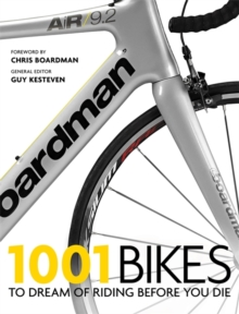 1001 Bikes : To Dream of Riding Before You Die, Paperback / softback Book