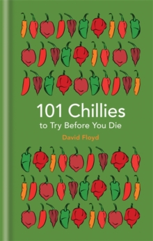 101 Chillies to Try Before You Die, Hardback Book