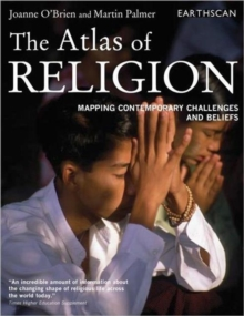 The Atlas of Religion : Mapping Contemporary Challenges and Beliefs, Paperback / softback Book