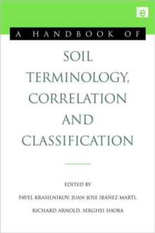 A Handbook of Soil Terminology, Correlation and Classification, Hardback Book