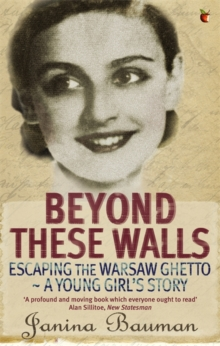 Beyond These Walls : Escaping the Warsaw Ghetto - A Young Girl's Story, Paperback / softback Book