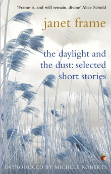 The Daylight And The Dust: Selected Short Stories, Paperback / softback Book
