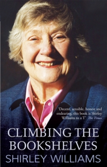 Climbing the Bookshelves : The Autobiography of Shirley Williams, Paperback Book