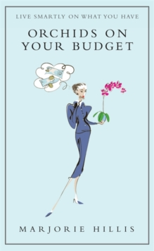 Orchids on Your Budget : Or Live Smartly on What You Have, Hardback Book