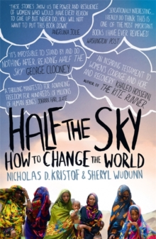 Half the Sky : How to Change the World, Paperback Book