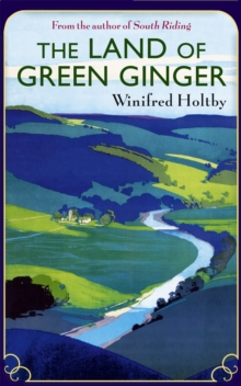 The Land of Green Ginger : A Virago Modern Classic, Paperback Book