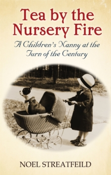 Tea By The Nursery Fire : A Children's Nanny at the Turn of the Century, Paperback / softback Book