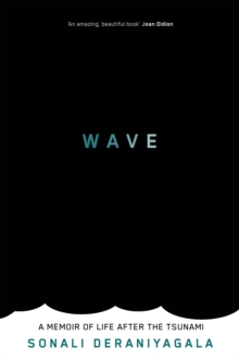 Wave : A Memoir of Life After the Tsunami, Paperback Book