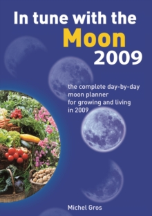 In Tune with the Moon : The Complete Day-by-day Moon Planner for 2009, Paperback Book