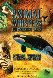 Animal Whispers Empowerment Cards : Animal Wisdom to Empower and Inspire, Cards Book