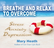 Breathe and Relax to Overcome Stress Anxiety Depression, CD-Audio Book