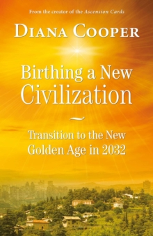 Birthing A New Civilization : Transition to the New Golden Age in 2032, EPUB eBook