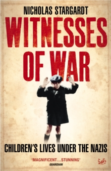 Witnesses of War : Children's Lives Under the Nazis, Paperback Book