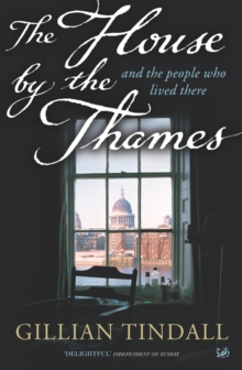 The House By The Thames : And The People Who Lived There, Paperback Book