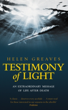 Testimony Of Light : An extraordinary message of life after death, Paperback / softback Book