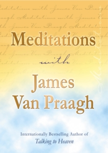 Meditations with James Van Praagh, Paperback Book