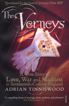 The Verneys : Love, War and Madness in Seventeenth-century England, Paperback Book