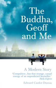 The Buddha, Geoff and Me : A Modern Story, Paperback Book