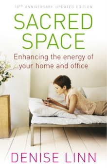 Sacred Space : Enhancing the Energy of Your Home and Office, Paperback Book